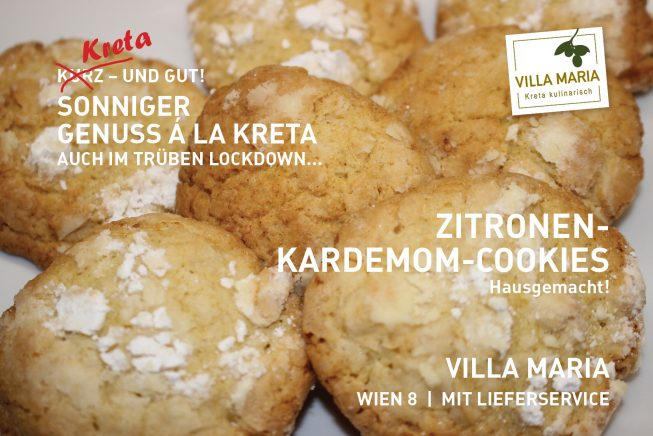 Sonniger Genuss á la Kreta – auch im trüben Lockdown…  Heute: Villa Maria   Zitronen-Kardemom-Cookies: hausgemacht!